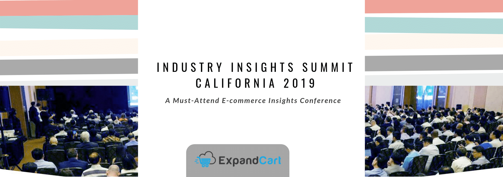 Industry Insights Summit | California 2019.. A Must-Attend E-commerce Insights Conference