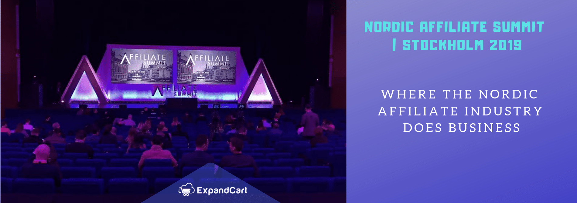 Nordic Affiliate Summit | Stockholm 2019.. Where The Nordic Affiliate Industry Does Business