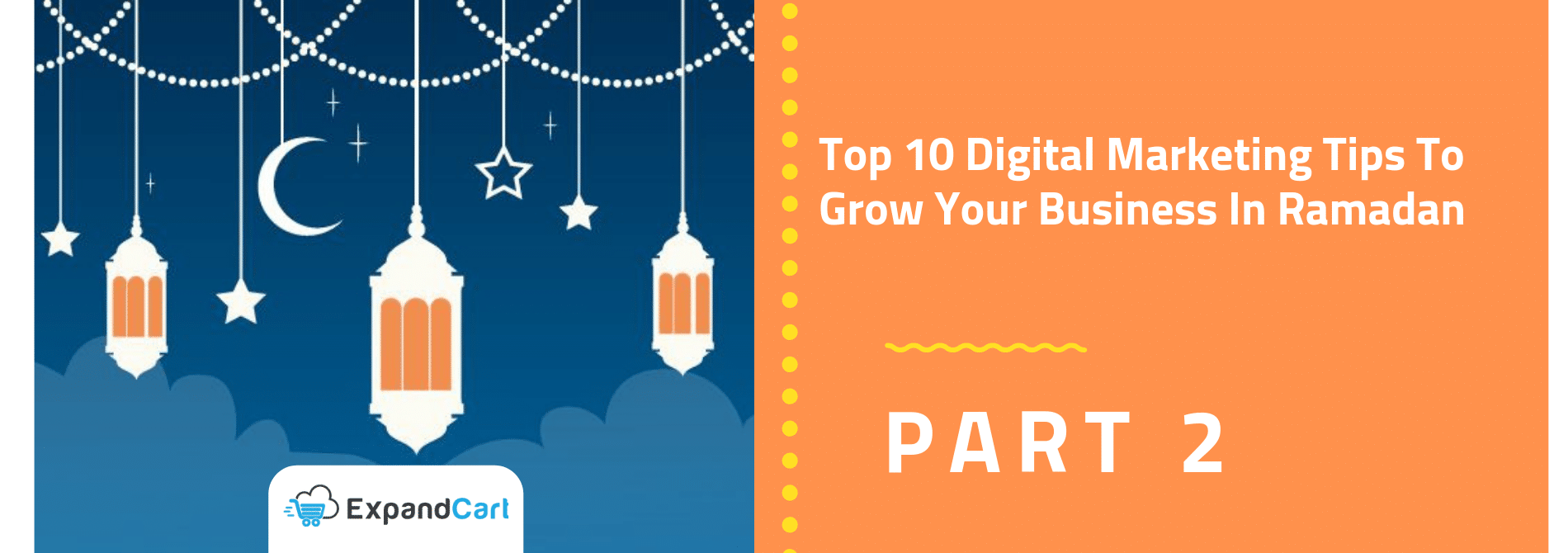Top 10 Digital Marketing Tips To Grow Your Business In Ramadan | Part 2