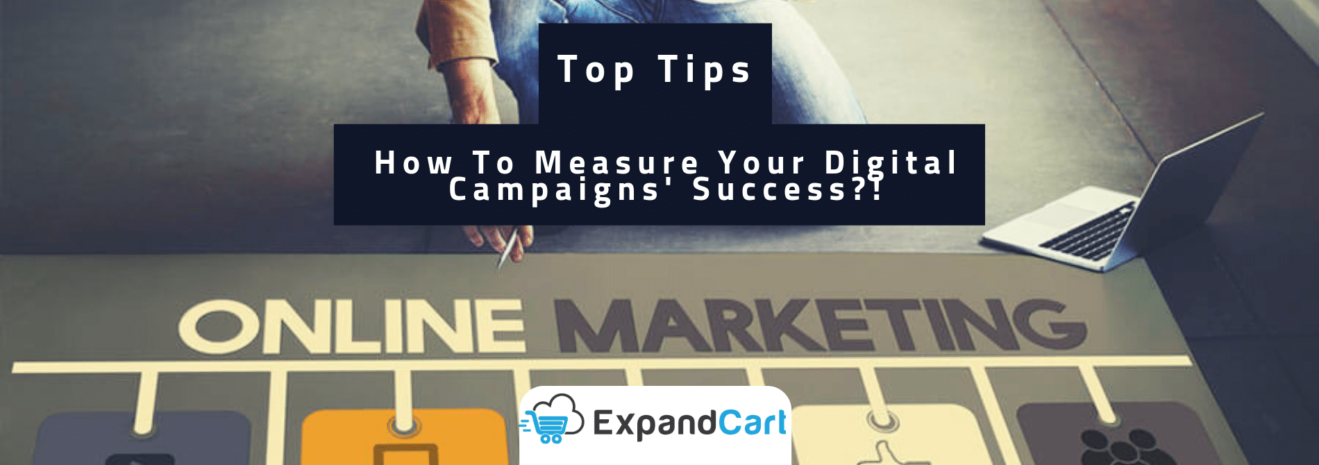 How To Measure Your Digital Campaigns' Success?!