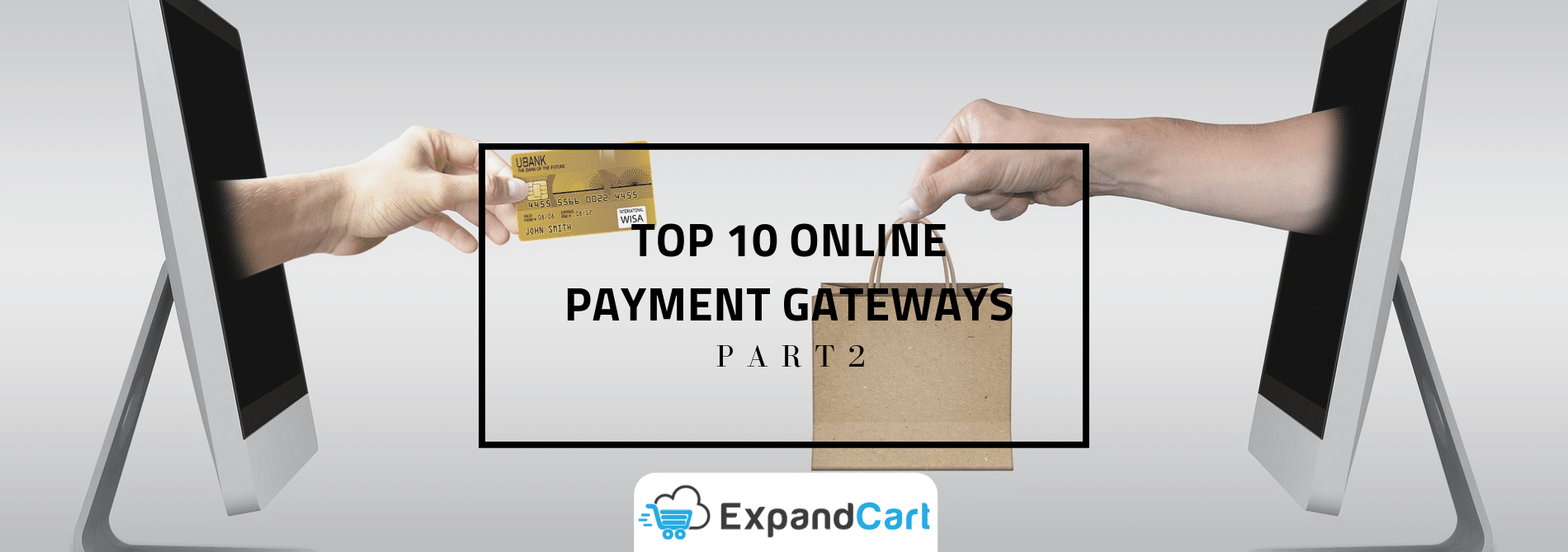 The Top 10 Online Payment Gateways in the World… Your Full Guide | Part 2