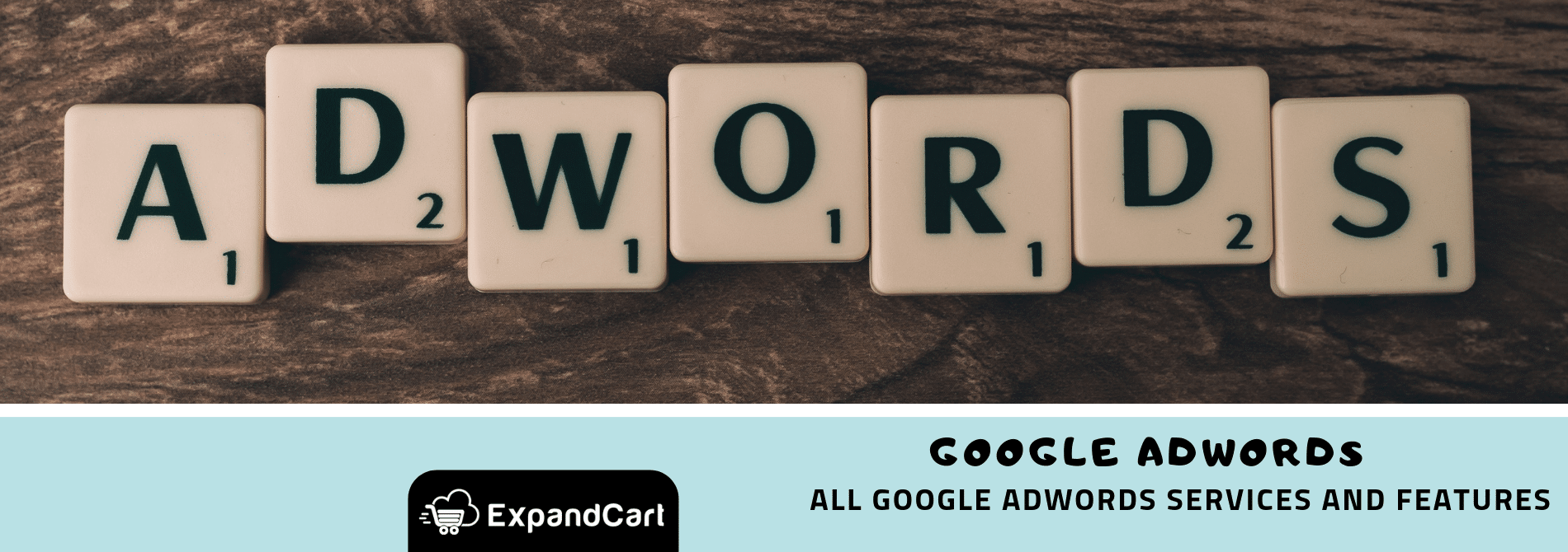 Your Full Guide to All Google AdWords Services and Features