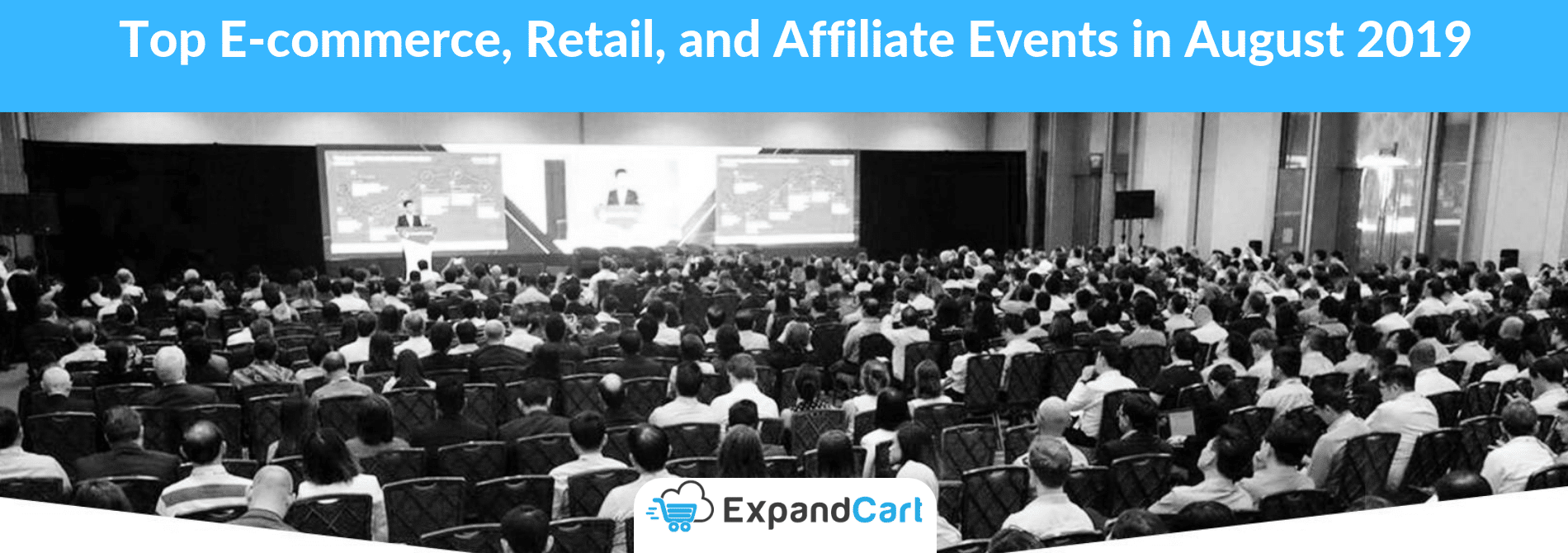 Top E-commerce, Retail, and Affiliate Events in August 2019