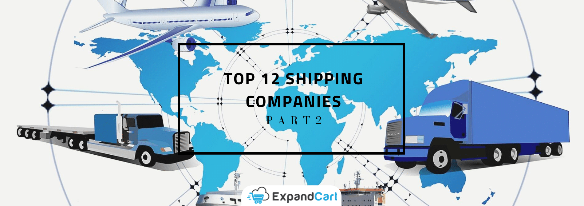 Top 12 Shipping Companies Worldwide — Full Guide Part 2