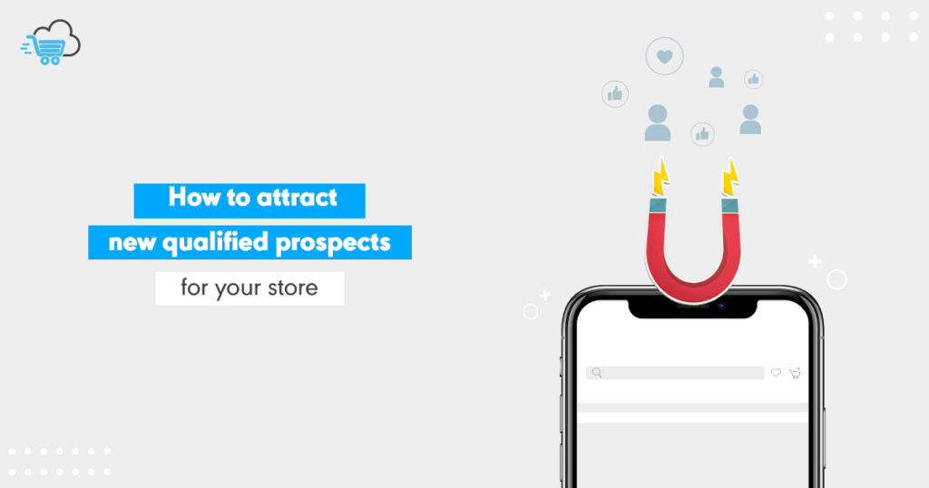 How to Attract New Qualified Customer ( Prospect ) for Your Online Store