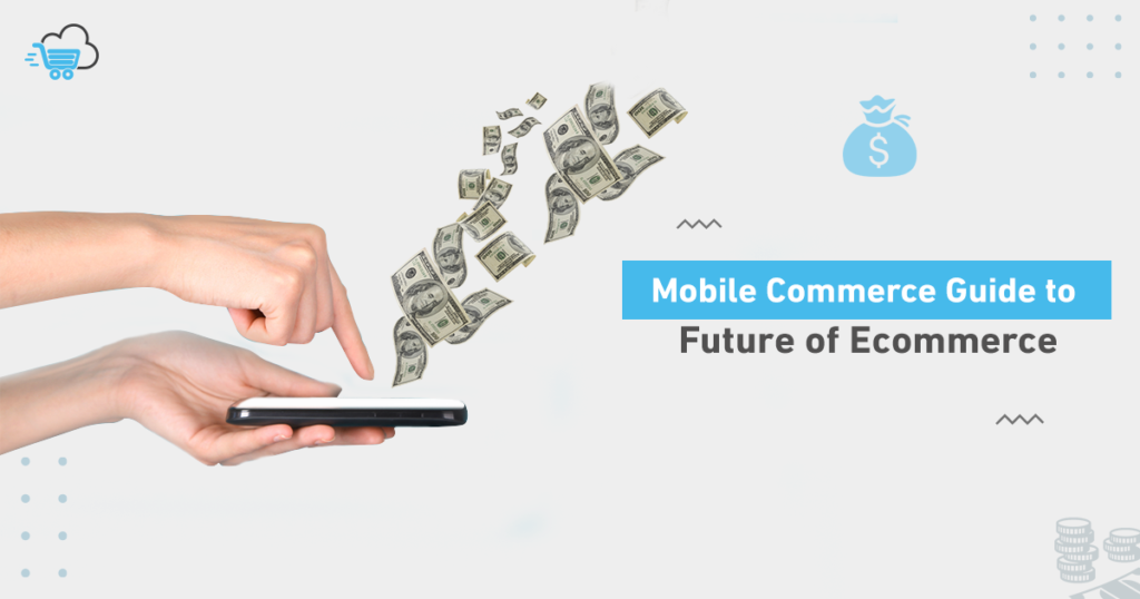 Mobile Commerce Guide to the Future of Ecommerce