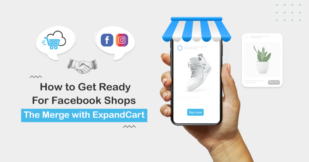 How to Get Ready for Facebook Shops | The Merge with ExpandCart