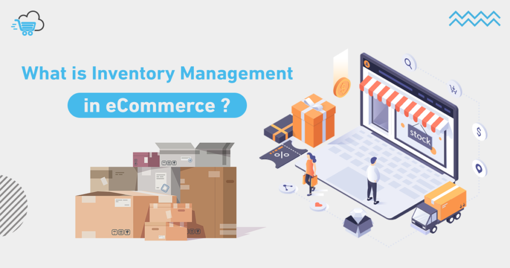 What is Inventory Management in eCommerce ?