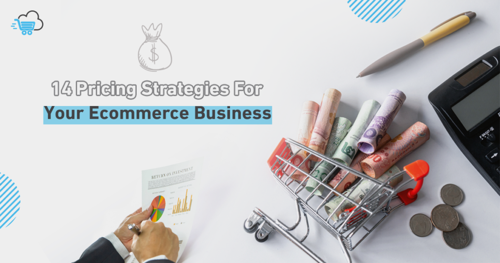 14 Pricing Strategies for Your Ecommerce Business