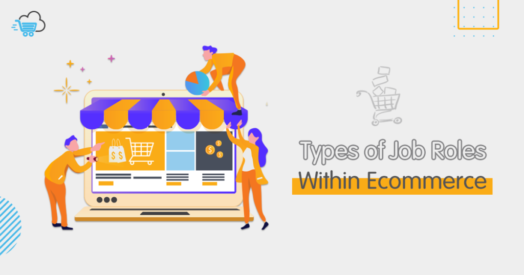 What are eCommerce Job Roles ?