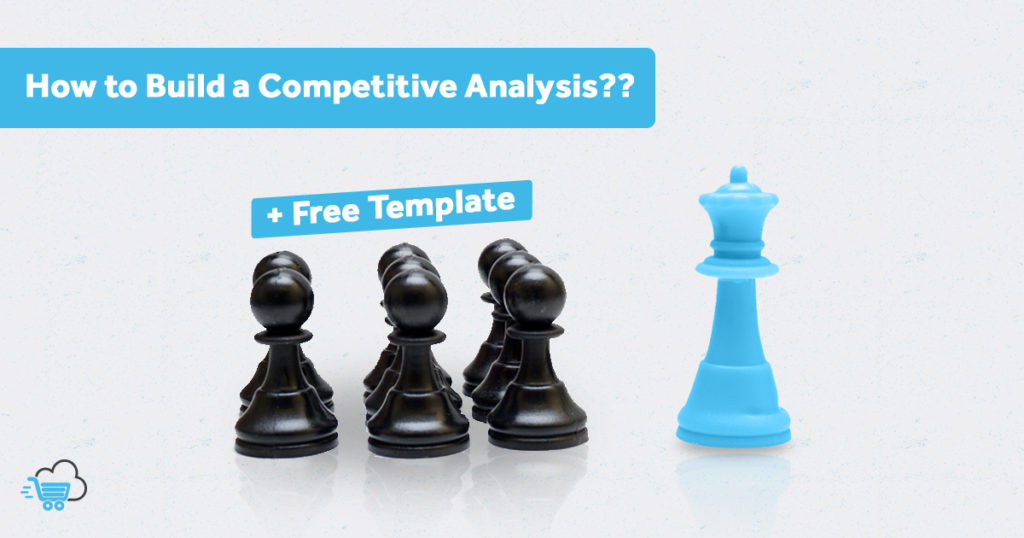 Competitive Analysis Templates Ready-to-Use & How to Build Yours