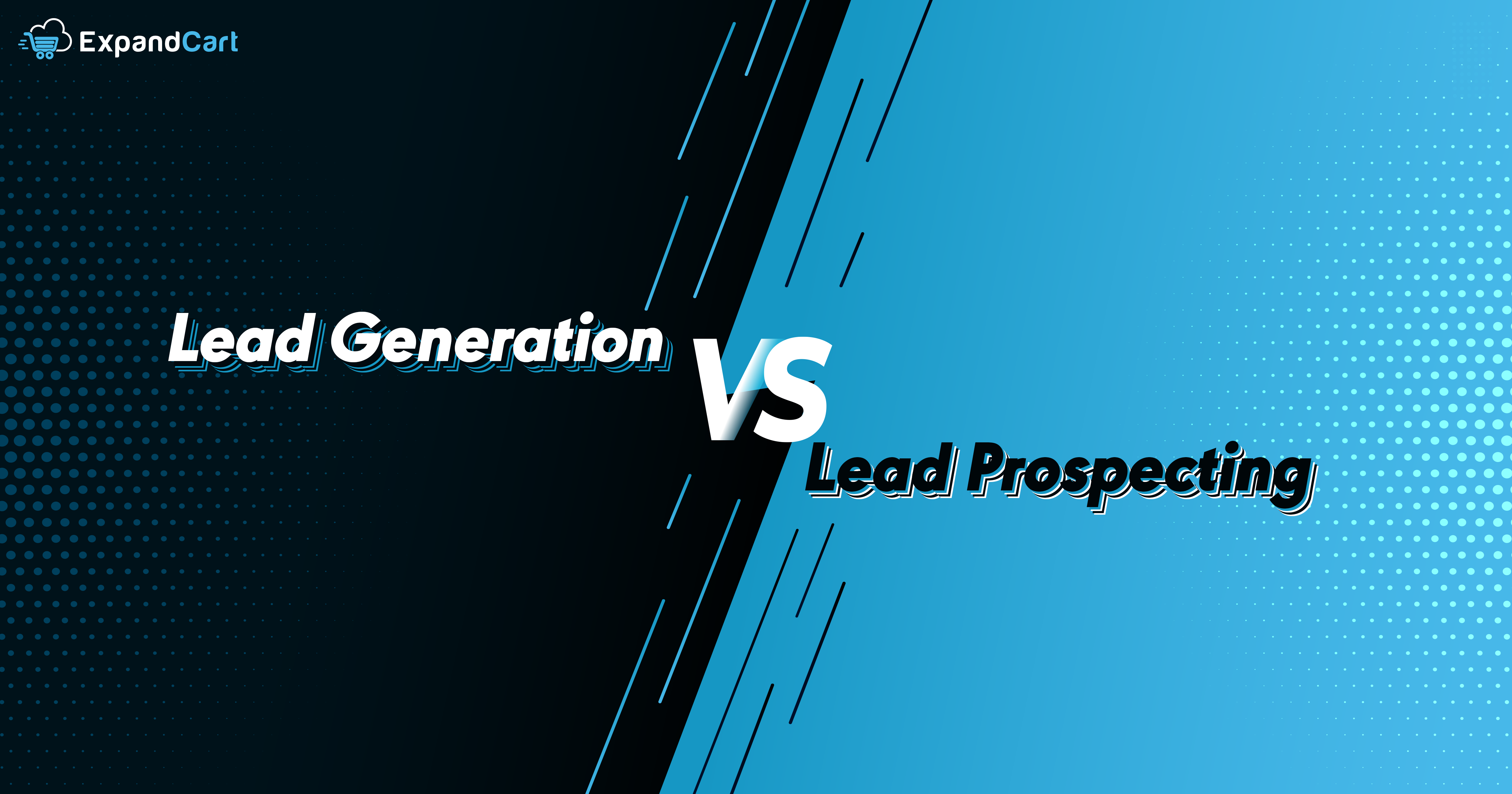 Lead Generation vs lead prospecting_ExpandCart