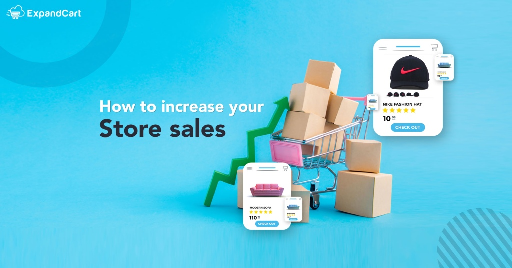 How to Increase Sales of Your Online Store? 10 Rocking Techniques